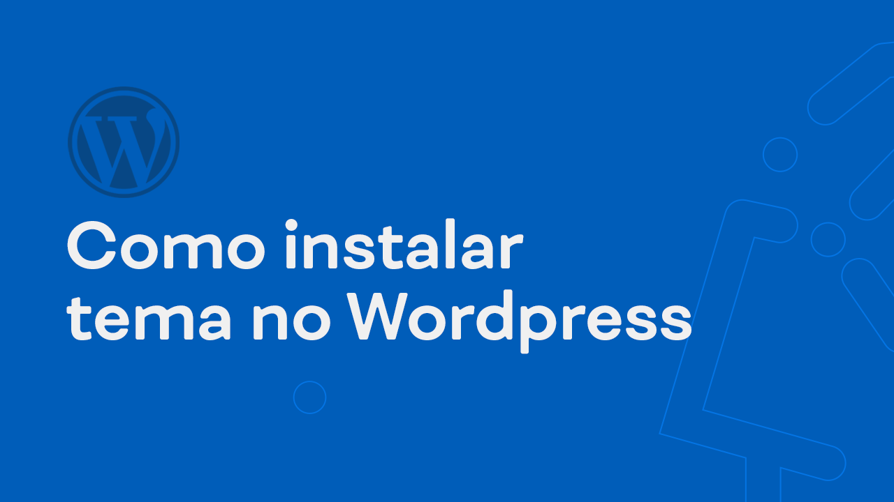 Como instalar tema no WordPress