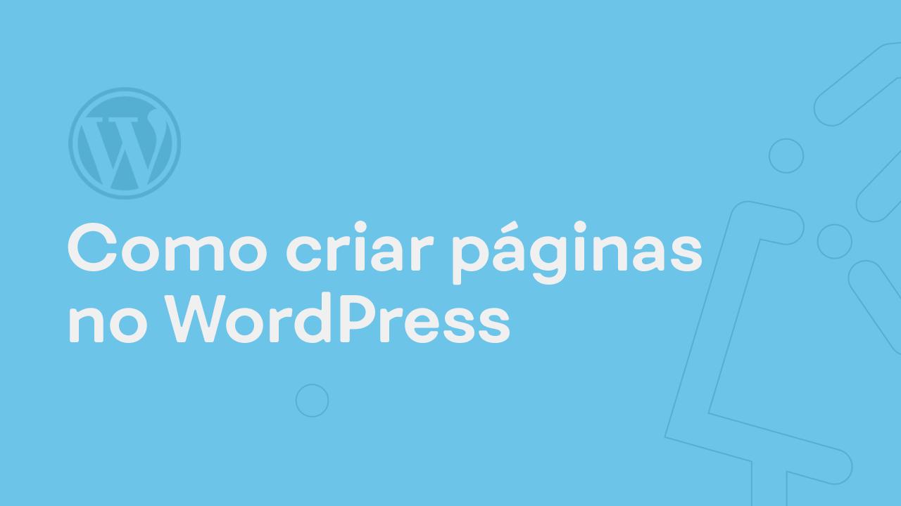 Como criar páginas WordPress